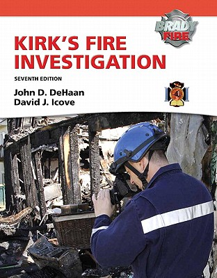 Kirk's Fire Investigation + Myfirekit By Dehaan, John D./ Icove, David J.
